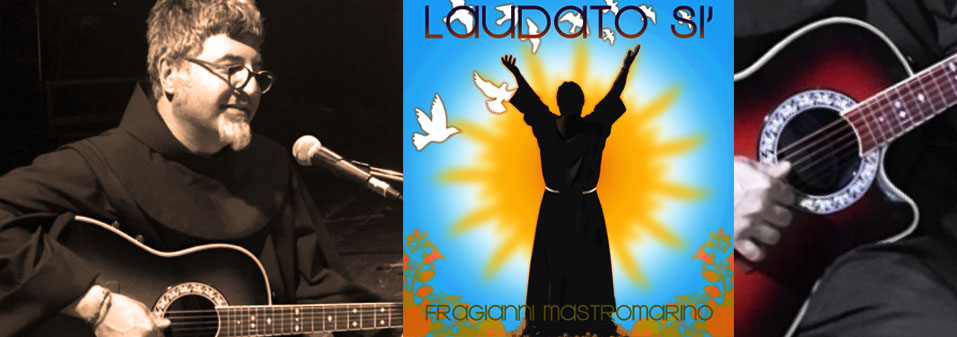 LAUDATO SI': the new song by Friar Gianni